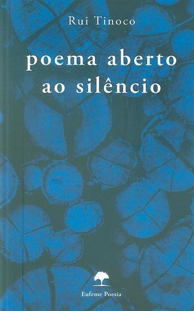 Poema aberto ao silêncio (Rui Tinoco)