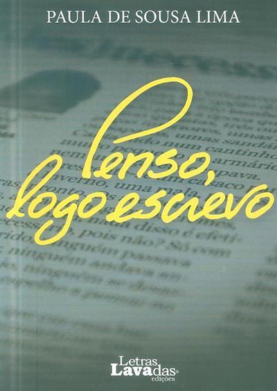 Penso logo escrevo (Paula de Sousa Lima)
