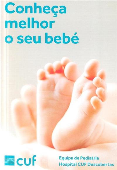 Conheça melhor o seu bebé (Equipa de Pediatria Hospital Cuf Descobertas)