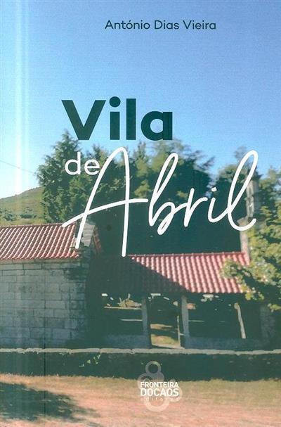 Vila de Abril (António Dias Vieira)