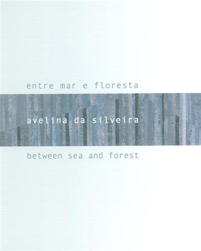 Entre o mar e a floresta (Avelina da Silveira)