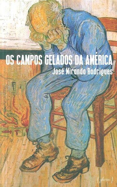 Os campos gelados da América (José Miranda Rodrigues)