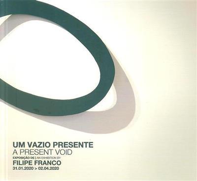 Um vazio presente (textos José Manuel Bolieiro, Maria José Cavaco)