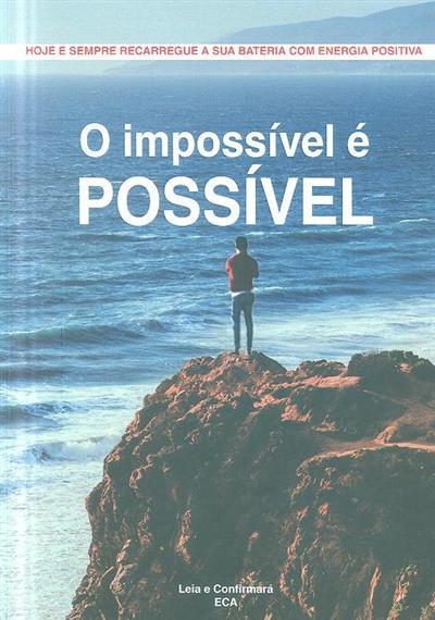 O impossível é possível (ECA)