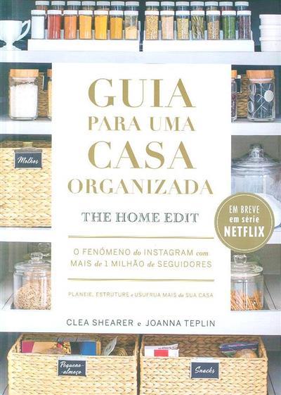 Guia para uma casa organizada (Clea Shearer, Joanna Teplin)