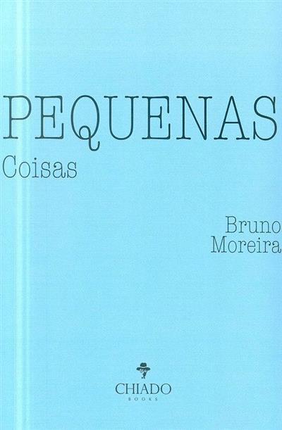 Pequenas coisas (Bruno Moreira)