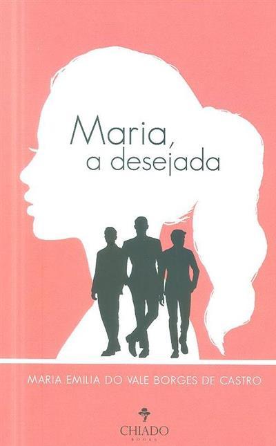 Maria, a desejada (Maria Emília do Vale Borges de Castro)