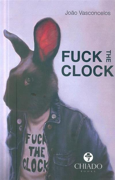 Fuck the clock (João Vasconcelos)