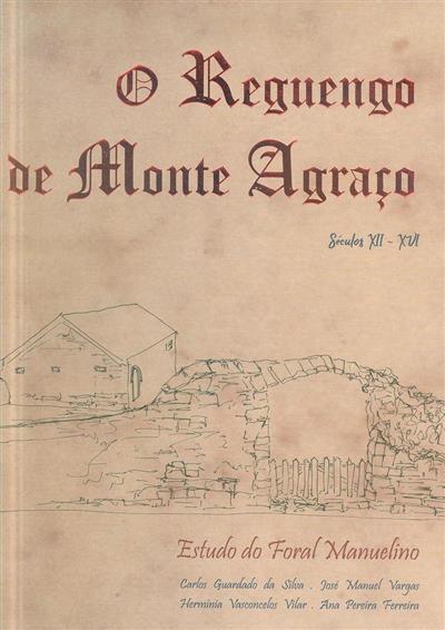O reguengo de Monte Agraço, séculos XII-XVI (Carlos Guardado da Silva... [et al.])