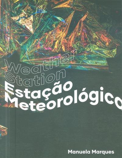 Estação meteorológica (coord. Fátima Marques Pereira)