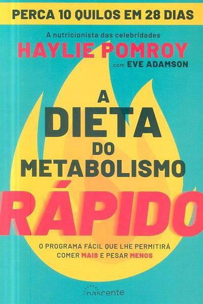 A dieta do metabolismo rápido (Haylie Pomroy, Eve Adamson)