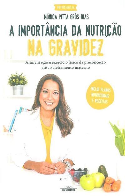 A importância da nutrição na gravidez (Mónica Pitta Grós Dias)