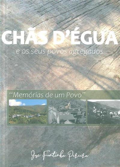 Chãs d'Égua e povos agregados (José Fontainha Pereira, Maria Helena Moreira de Sousa)