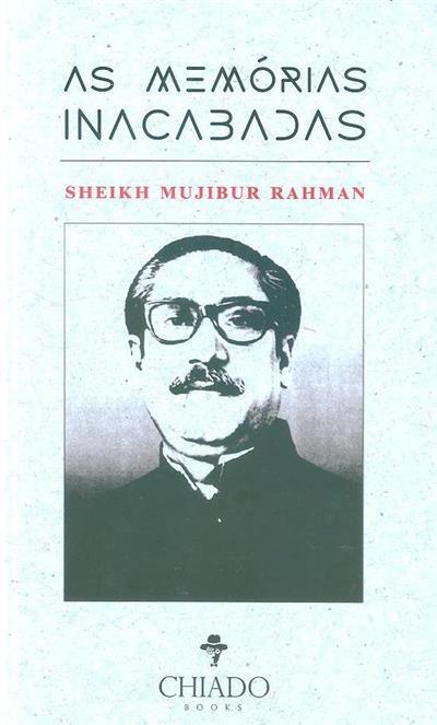 As memórias inacabadas (Sheikh Mujibur Rahamn)