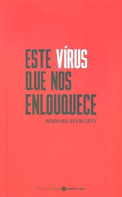 Este vírus que nos enlouquece (Bernard-Henri Lévy)