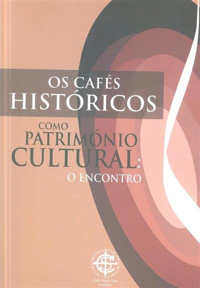 Os cafés históricos como património cultural  (Encontro Internacional de Cafés Históricos)