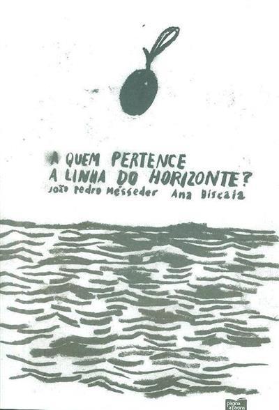 A quem pertence a linha do horizonte? (João Pedro Mésseder)