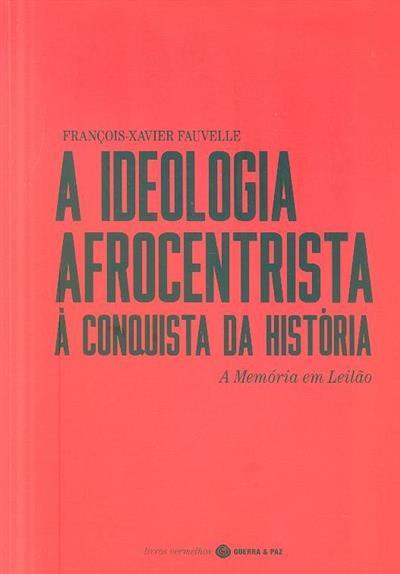 A ideologia afrocentrista à conquista da história (François-Xavier Fauvelle )