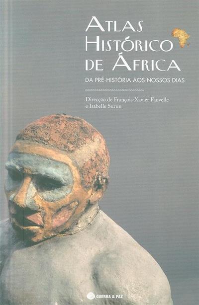 Atlas histórico de África (dir. François-Xavier Fauvelle, Isabelle Surun)