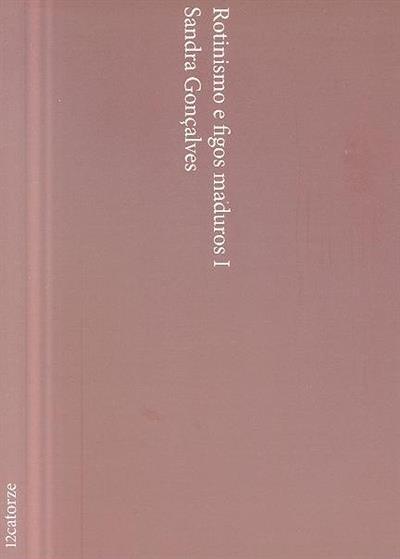 Rotinismo e figos maduros I (Sandra Gonçalves)