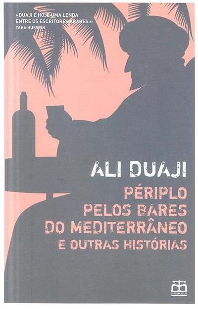 Périplo pelos bares do mediterrâneo e outras histórias (Ali Duaji)