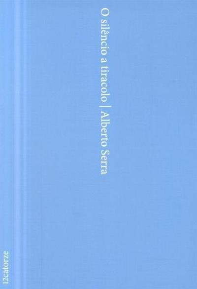 O silêncio a tiracolo (Alberto Serra)