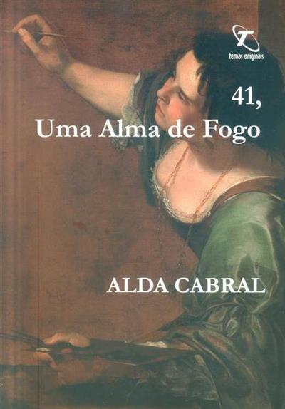 41, Uma alma de fogo (Alda Cabral)
