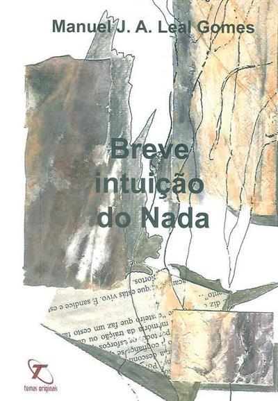 Breve intuição do Nada (diálogo metafísico) (Manuel J. A. Leal Gomes)