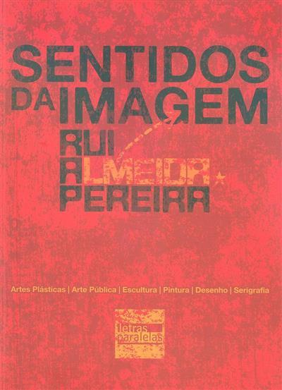 Sentidos da imagem (Rui A. Pereira)