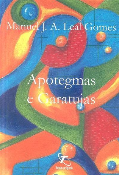Apotegmas e garatujas (Manuel J. A. Leal Gomes)