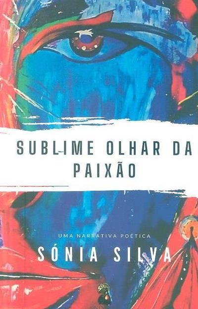 Sublime olhar da paixão (Sónia Silva)