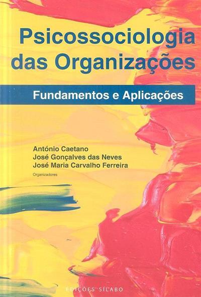 Psicossociologia das organizações (org. António Caetano, José Gonçalves das Neves, José Maria Carvalho Ferreira)
