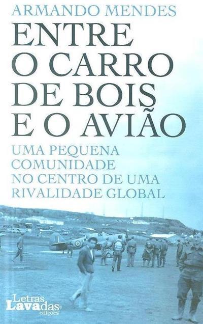 Entre o carro de bois e o avião (Armando Mendes)