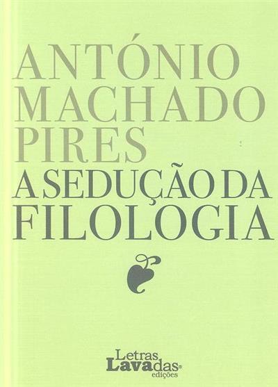 A sedução da filologia (António M. B. Machado Pires)