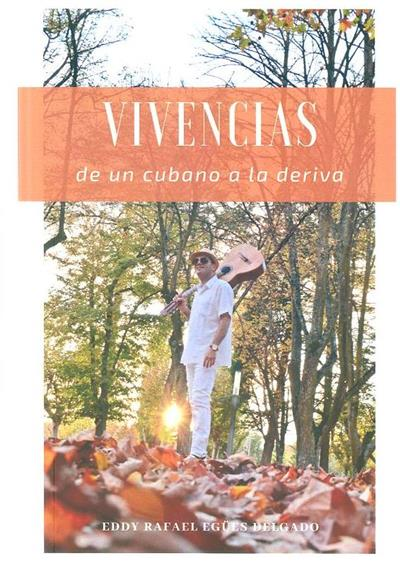 Vivencias de un cubano a la deriva (Eddy Rafael Egües Delgado)