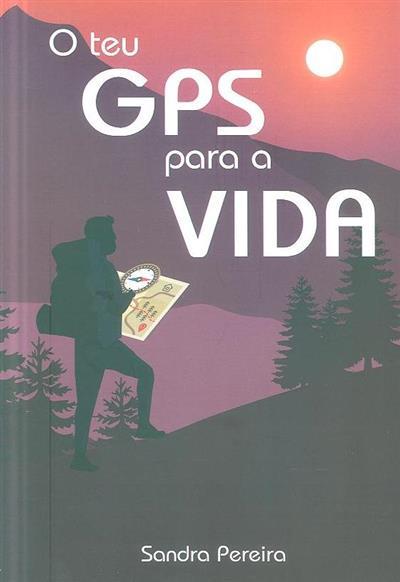 O teu GPS para a vida (Sandra Pereira)