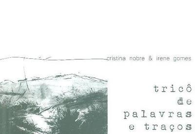 Tricô de palavras e traços (Cristina Nobre, Irene Gomes)