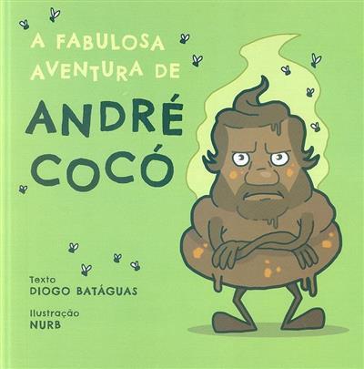 A fabulosa aventura de André Cocó (Diogo Batáguas)