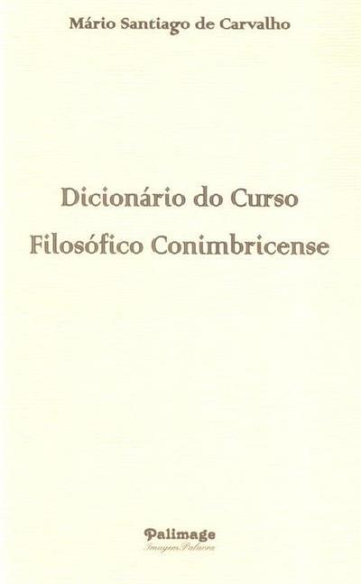 Dicionário do curso filosófico conimbricence (Mário Santiago de Carvalho)