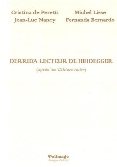 Derrida lecteur de Heidegger (après les Cahiers noirs) (Cristina de Peretti... [et al.])