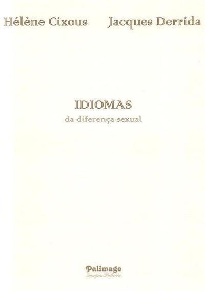 Idiomas da diferença sexual (Hélène Cixous, Jacques Derrida)