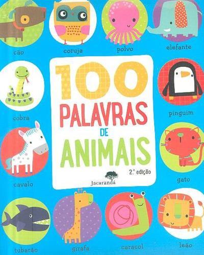 100 palavras de animais (il. Dawn Machell)