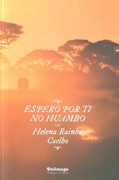 Espero por ti no Huambo (Helena Rainha Coelho)