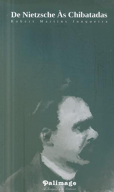 De Nietzsche às chibatadas (Robert Martins Junqueira)