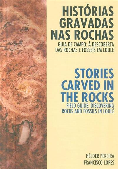 Histórias gravadas nas rochas (Hélder Pereira, Francisco Lopes)