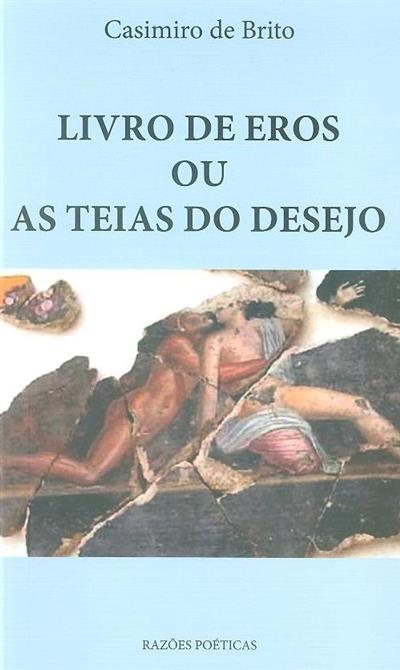 Livro de Eros ou as teias do desejo (Casimiro de Brito)