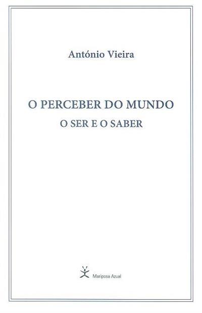 O perceber no mundo o ser e o saber (António Vieira)