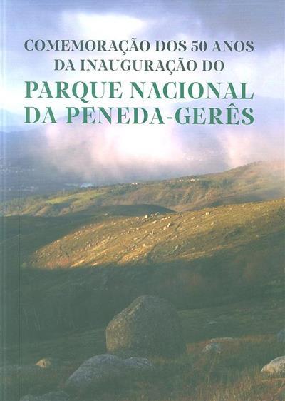 Comemoração dos 50 anos da inauguração do Parque Nacional Peneda-Gerês (coord. Sandra Sarmento)
