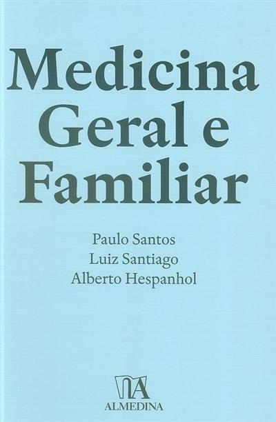 Medicina geral e familiar (coord. Paulo Santos, Luiz Santiago, Alberto Hespanhol)