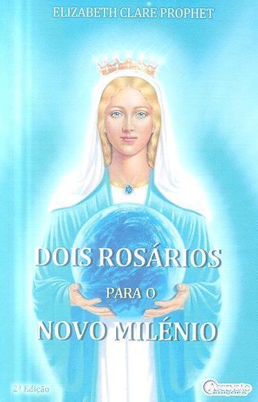 Dois rosários para o novo milénio (Elizabeth Clare Prophet)